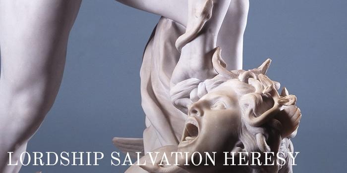 lordship salvation heresy